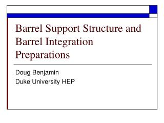 Barrel Support Structure and Barrel Integration Preparations
