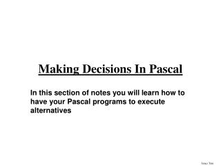 Making Decisions In Pascal