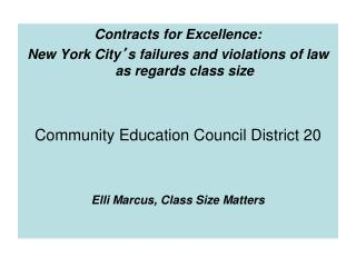 Contracts for Excellence:  New York City ' s failures and violations of law as regards class size
