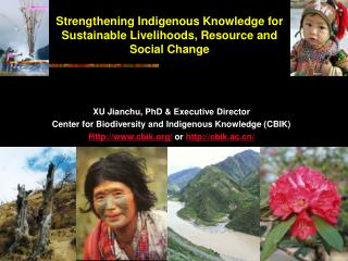 Strengthening Indigenous Knowledge for Sustainable Livelihoods, Resource and Social Change