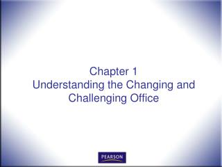 Chapter 1 Understanding the Changing and Challenging Office
