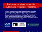 Performance Measurement in  Addictions Treatment Programs