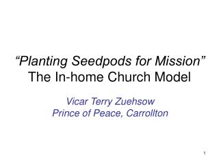 """Planting Seedpods for Mission"" The In-home Church Model"