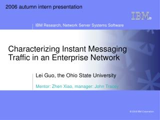 Characterizing Instant Messaging Traffic in an Enterprise Network