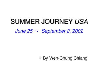 SUMMER JOURNEY  USA  June 25  ~   September 2, 2002
