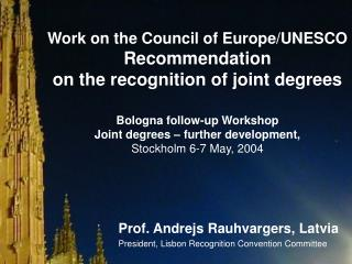 Prof. Andrejs Rauhvargers, Latvia President, Lisbon Recognition Convention Committee