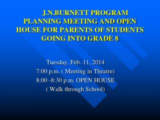Tuesday, Feb. 11, 2014 7:00 p.m. ( Meeting in Theatre) 8:00 -8:30 p.m. OPEN HOUSE
