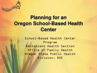 Planning for an  Oregon School-Based Health Center
