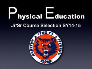 P hysical  E ducation