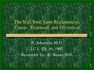 The Stiff Total Knee Replacement:  Causes, Treatment, and Prevention
