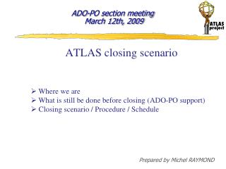 ATLAS closing scenario