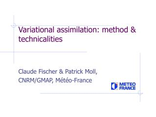 Variational assimilation: method & technicalities