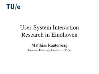 User-System Interaction Research in Eindhoven