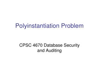 Polyinstantiation Problem