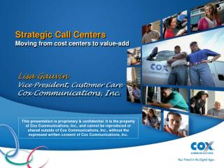 Strategic Call Centers Moving from cost centers to value-add