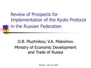 Review of Prospects for Implementation of the Kyoto Protocol in the Russian Federation