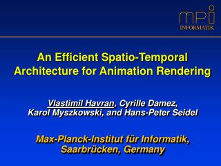 An  E fficient Spatio-Temporal Architecture for Animation Rendering