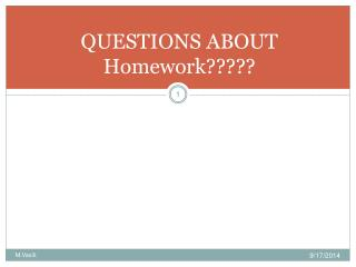QUESTIONS ABOUT Homework?????