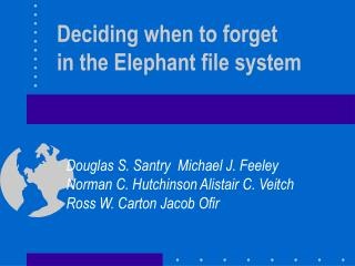 Deciding when to forget in the Elephant file system