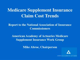 Members of the Academy Medicare Supplement Work Group