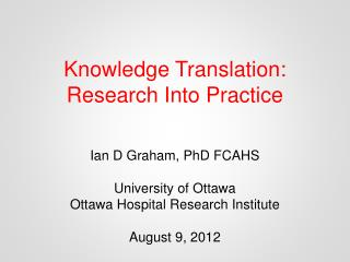 Knowledge Translation: Research Into Practice
