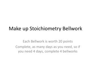 Make up Stoichiometry Bellwork