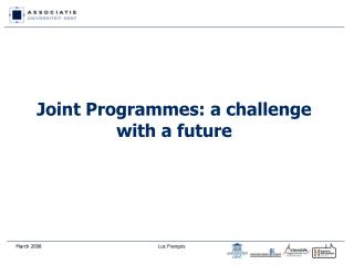 Joint Programmes: a challenge with a future