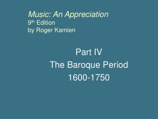 Music: An Appreciation 9 th  Edition by Roger Kamien