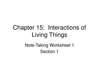 Chapter 15:  Interactions of Living Things