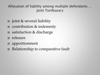 Allocation of liability among multiple defendants…. Joint  Tortfeasers