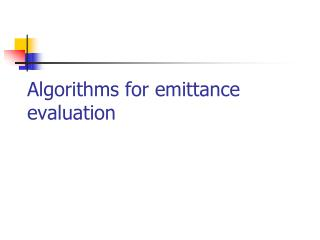 Algorithms for emittance evaluation