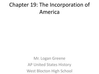 Chapter 19: The Incorporation of America