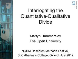 Interrogating the  Quantitative-Qualitative Divide