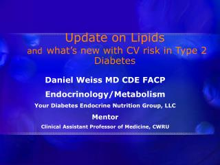 Update on Lipids  and what's new with CV risk in Type 2 Diabetes