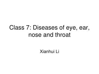 Class 7: Diseases of eye, ear, nose and throat