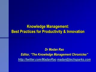 Knowledge Management:  Best Practices for Productivity & Innovation