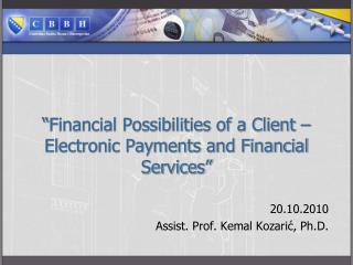 """ Financial Possibilities of a Client – Electronic Payments and Financial Services """