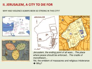 II. JERUSALEM, A CITY TO DIE FOR WHY HAD VIOLENCE ALWAYS BEEN SO STRONG IN THIS CITY?