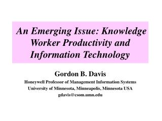 An Emerging Issue: Knowledge Worker Productivity and Information Technology