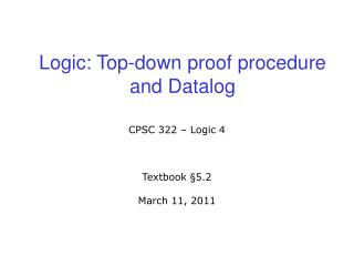 Logic: Top-down proof procedure and  Datalog