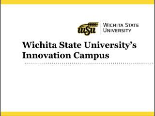 Wichita State University's Innovation Campus