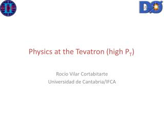 Physics at the Tevatron (high P T )