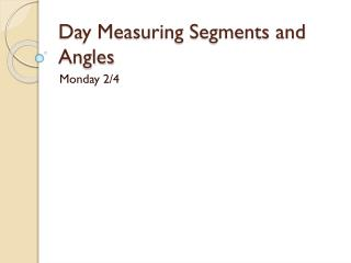 Day Measuring Segments and Angles