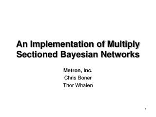 An Implementation of Multiply Sectioned Bayesian Networks
