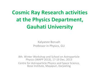 Cosmic Ray Research activities at the Physics Department, Gauhati University