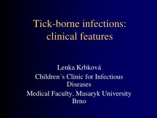 Tick-borne infections: clinical features