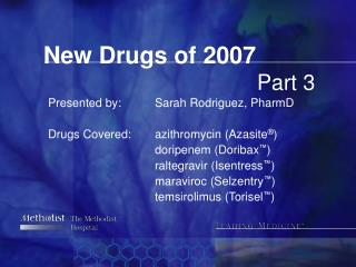 New Drugs of 2007 						Part 3