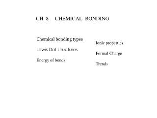 CH. 8     CHEMICAL  BONDING