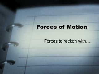 Forces of Motion