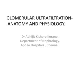 GLOMERULAR ULTRAFILTRATION-ANATOMY AND PHYSIOLOGY.